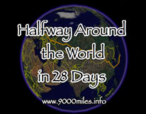 9000 Miles - Halfway around the world in 28 days
